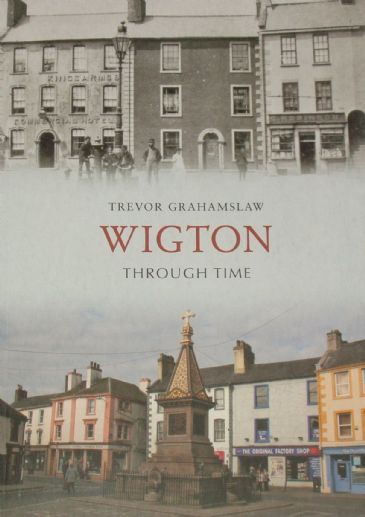 Wigton Through Time, by Trevor Grahamslaw
